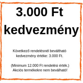 3000 Ft választható kedvezmény a következő vásárlásnál.